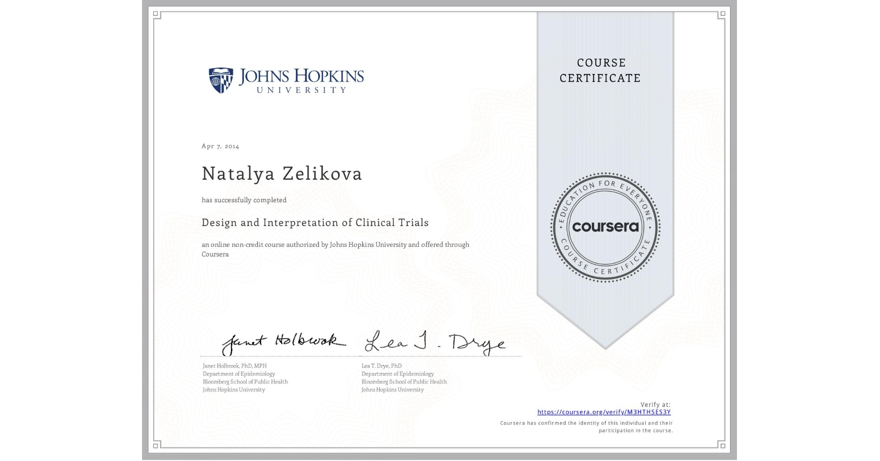 View certificate for Natalya Zelikova, Design and Interpretation of Clinical Trials, an online non-credit course authorized by Johns Hopkins University and offered through Coursera