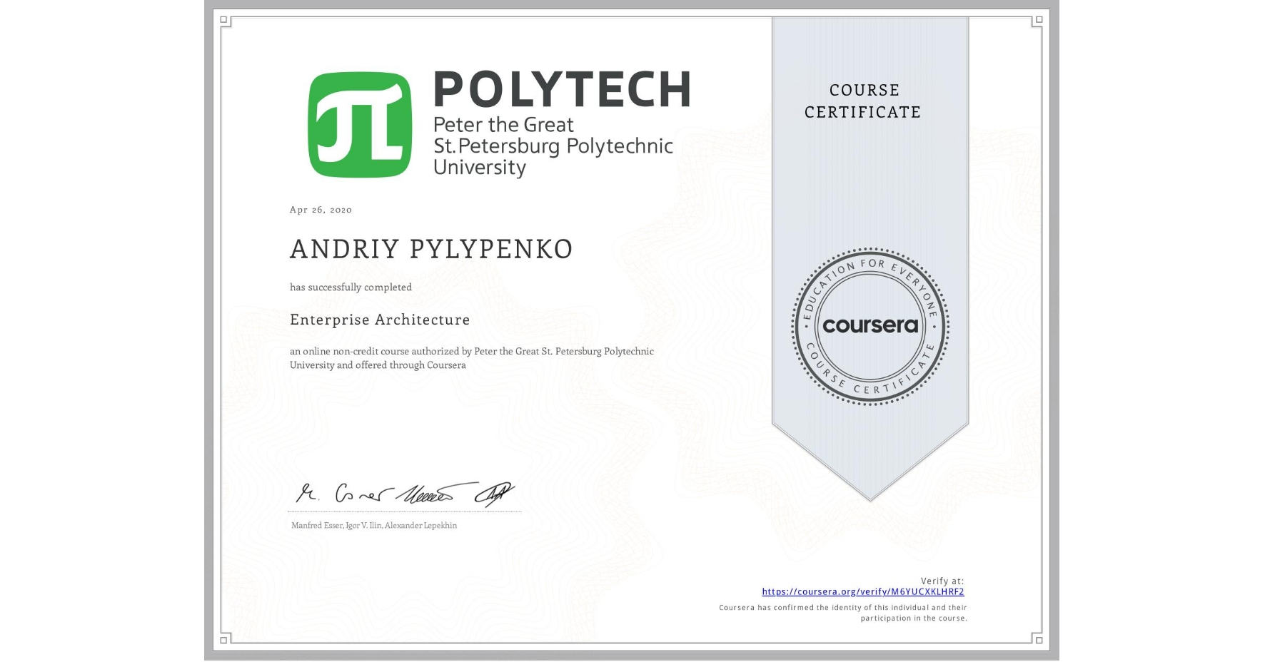 View certificate for ANDRIY PYLYPENKO, Enterprise Architecture, an online non-credit course authorized by Peter the Great St. Petersburg Polytechnic University and offered through Coursera