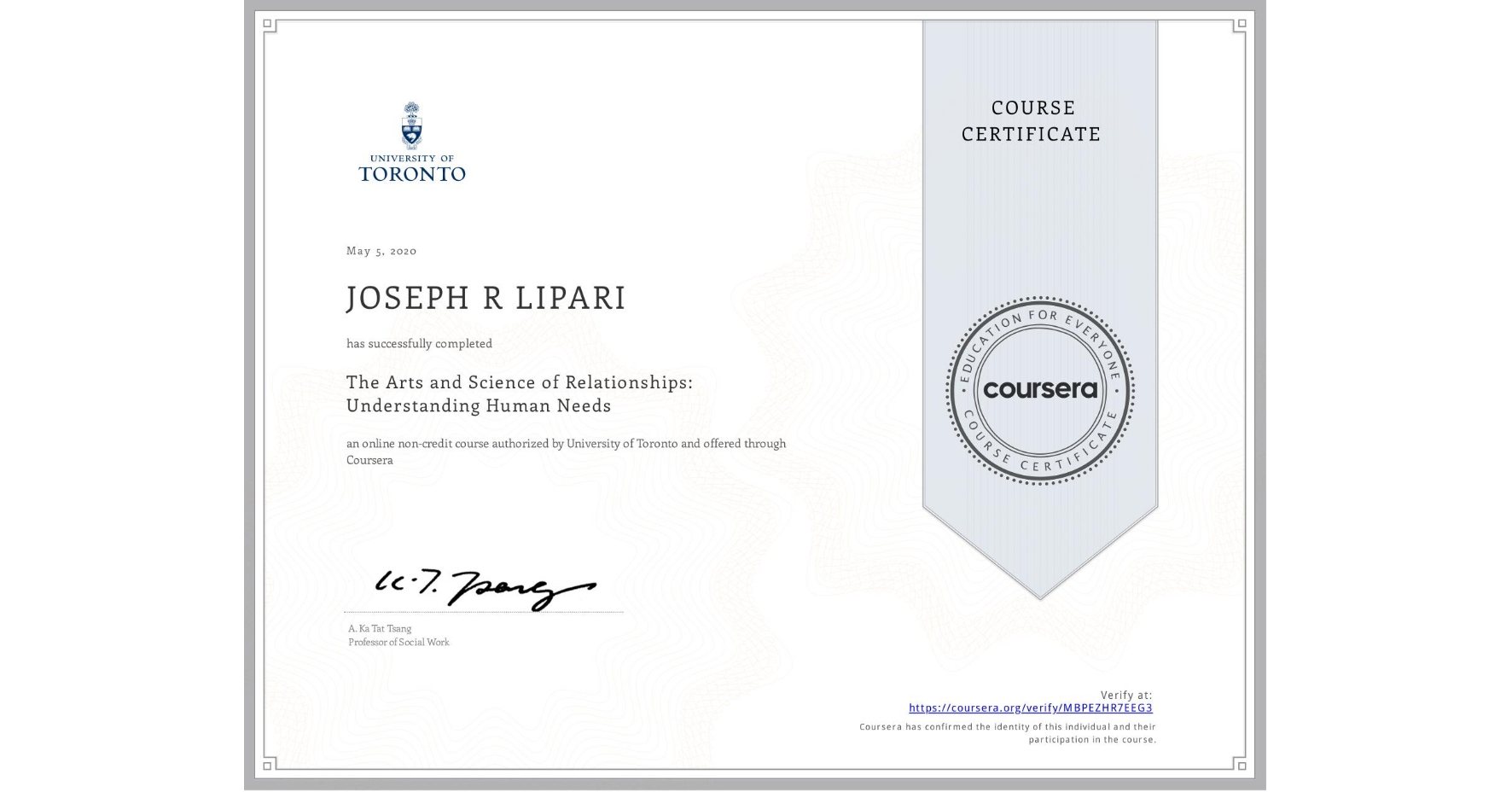 View certificate for JOSEPH R  LIPARI, The Arts and Science of Relationships: Understanding Human Needs, an online non-credit course authorized by University of Toronto and offered through Coursera