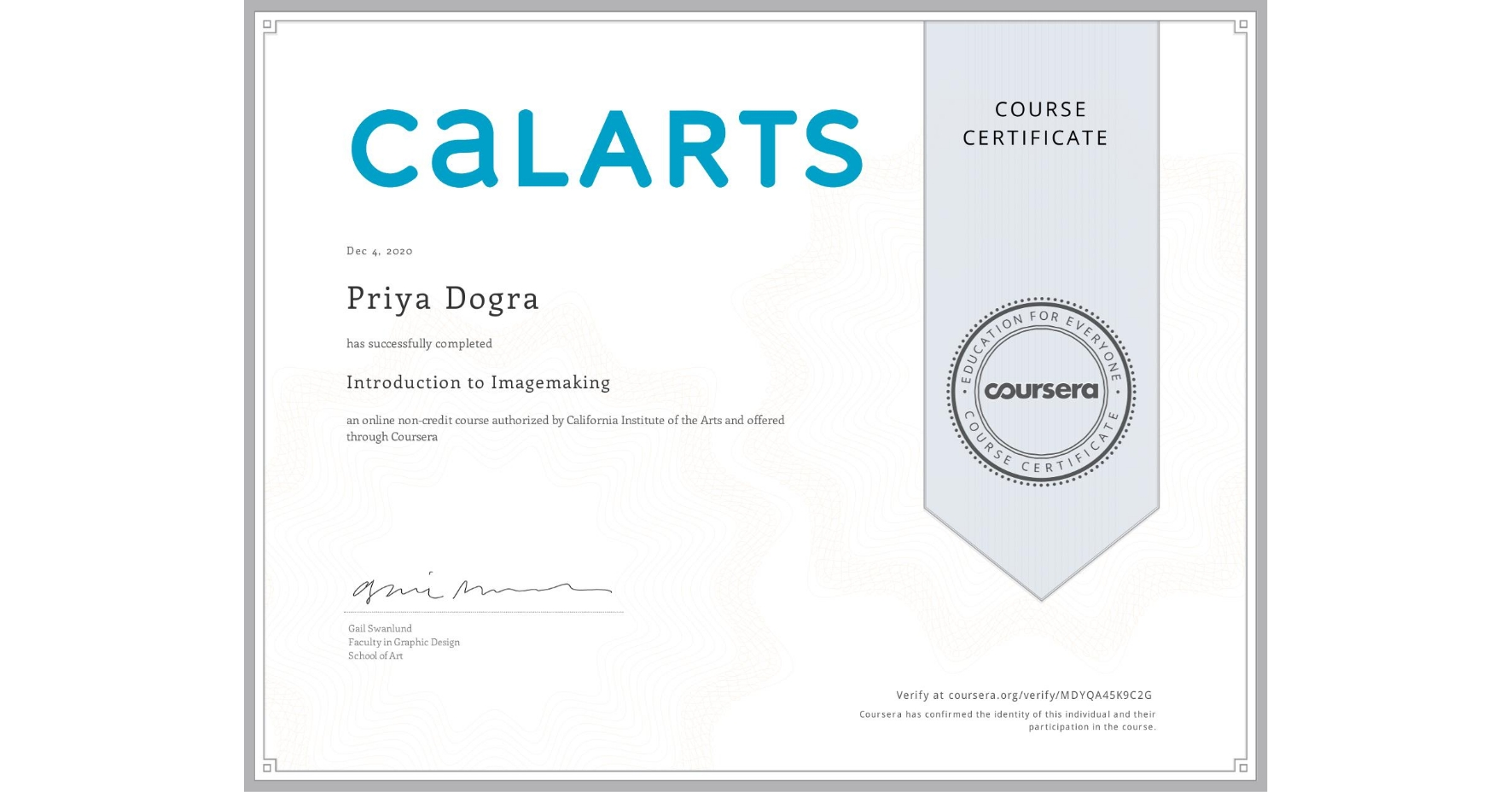 View certificate for Priya Dogra, Introduction to Imagemaking, an online non-credit course authorized by California Institute of the Arts and offered through Coursera
