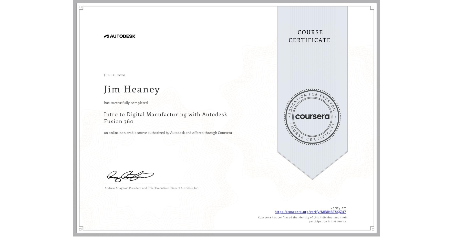 View certificate for Jim Heaney, Intro to Digital Manufacturing with Autodesk Fusion 360, an online non-credit course authorized by Autodesk and offered through Coursera