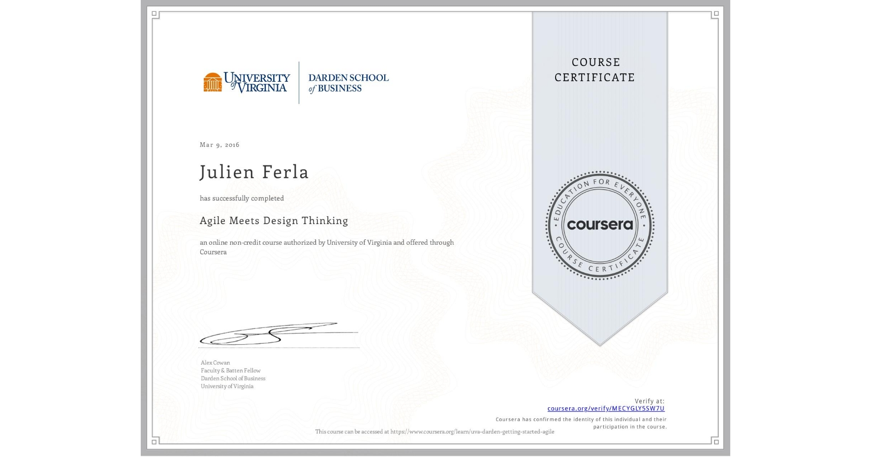 View certificate for Julien Ferla, Agile Meets Design Thinking, an online non-credit course authorized by University of Virginia and offered through Coursera