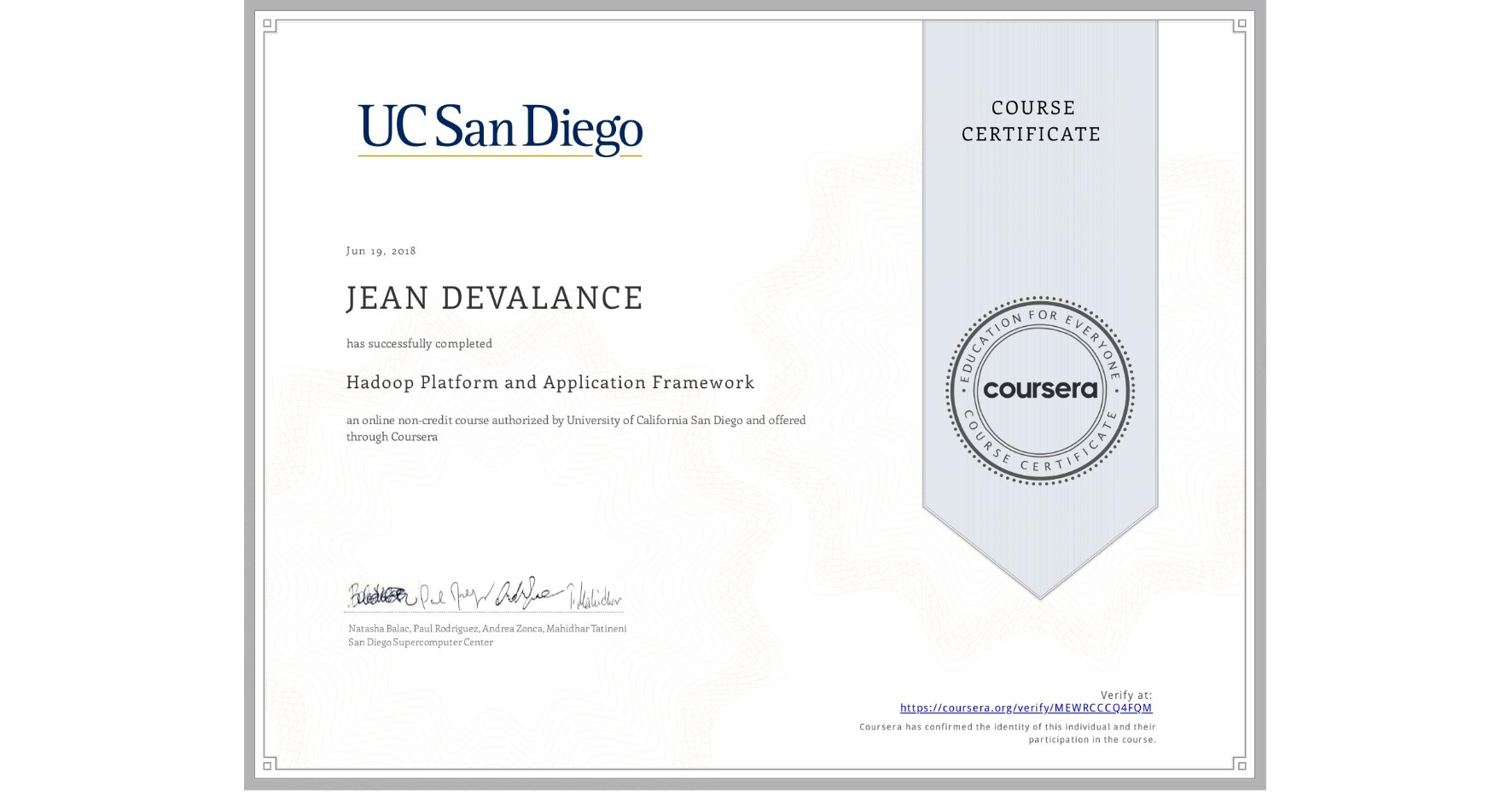 View certificate for JEAN DEVALANCE, Hadoop Platform and Application Framework, an online non-credit course authorized by University of California San Diego and offered through Coursera