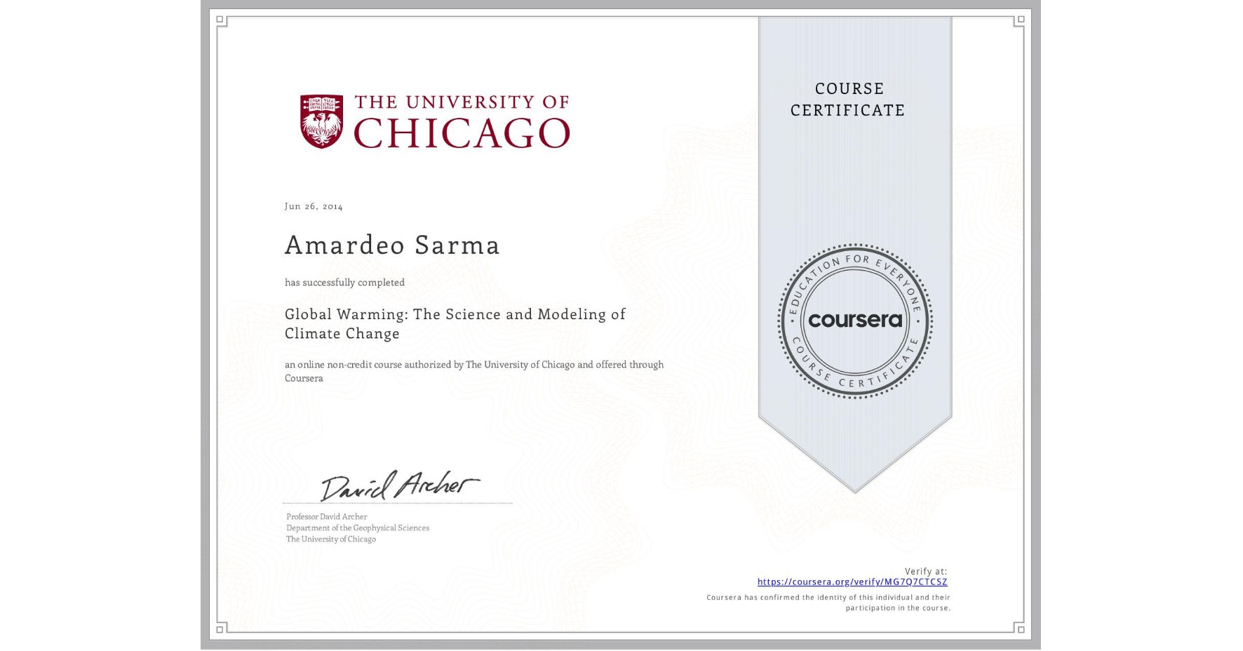 View certificate for Amardeo Sarma, Global Warming: The Science and Modeling of Climate Change, an online non-credit course authorized by The University of Chicago and offered through Coursera