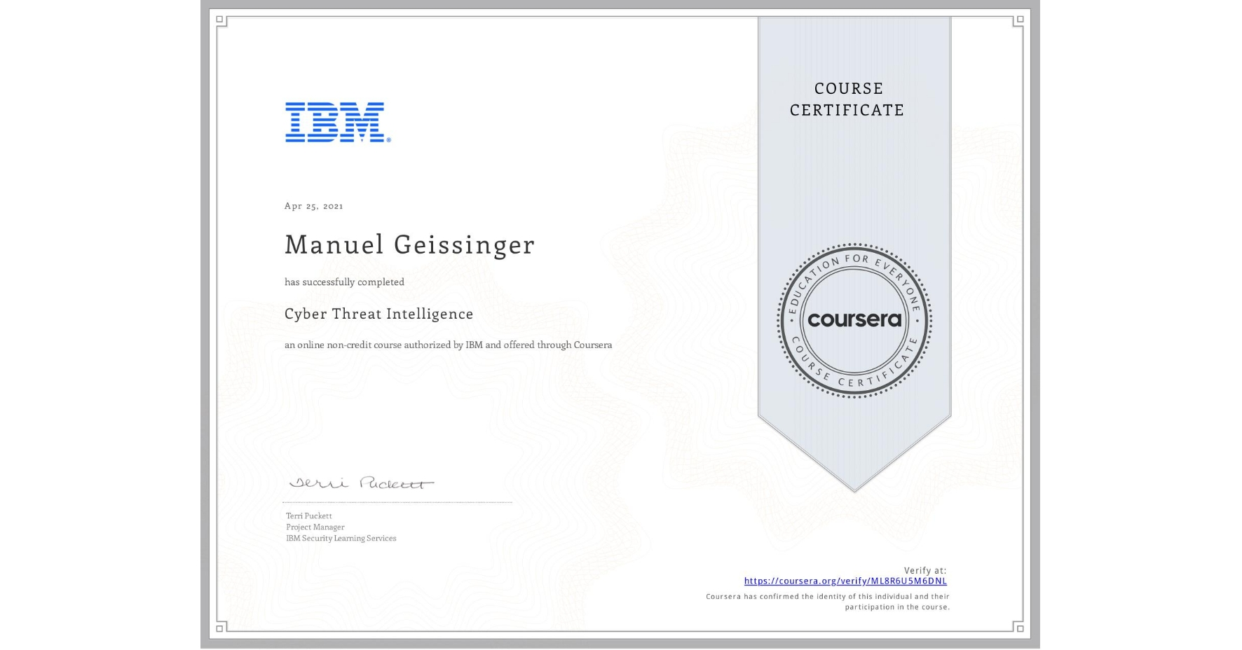 View certificate for Manuel Geissinger, Cyber Threat Intelligence, an online non-credit course authorized by IBM and offered through Coursera
