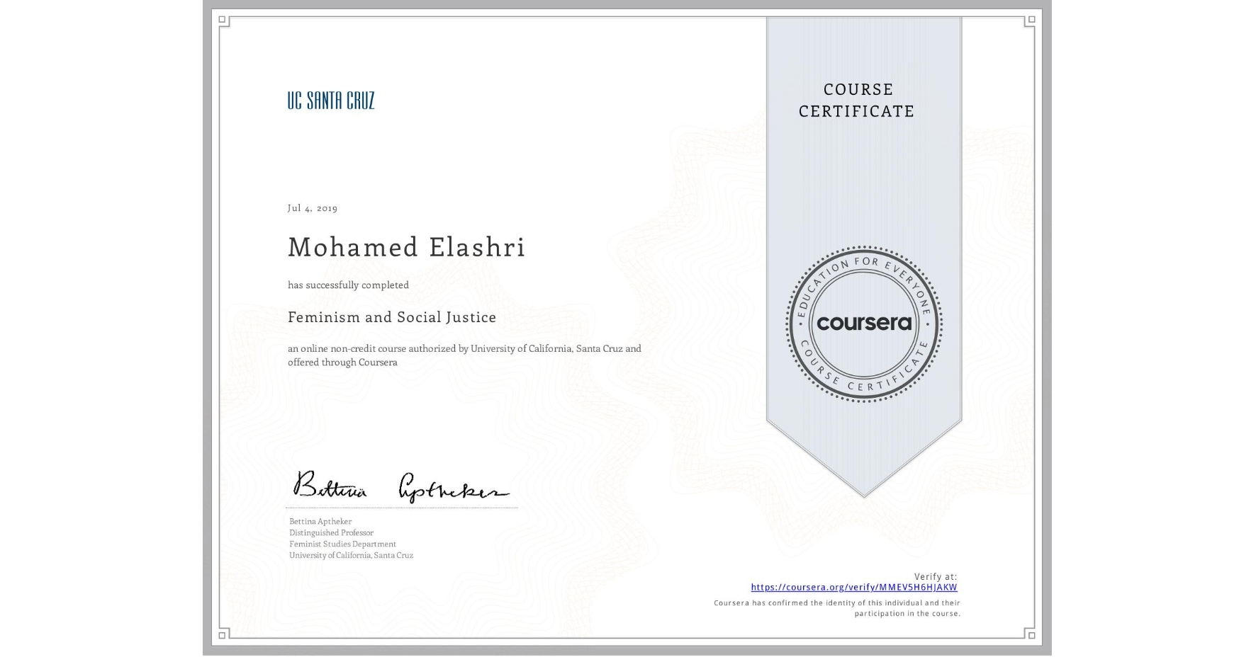 View certificate for Mohamed Elashri, Feminism and Social Justice, an online non-credit course authorized by University of California, Santa Cruz and offered through Coursera