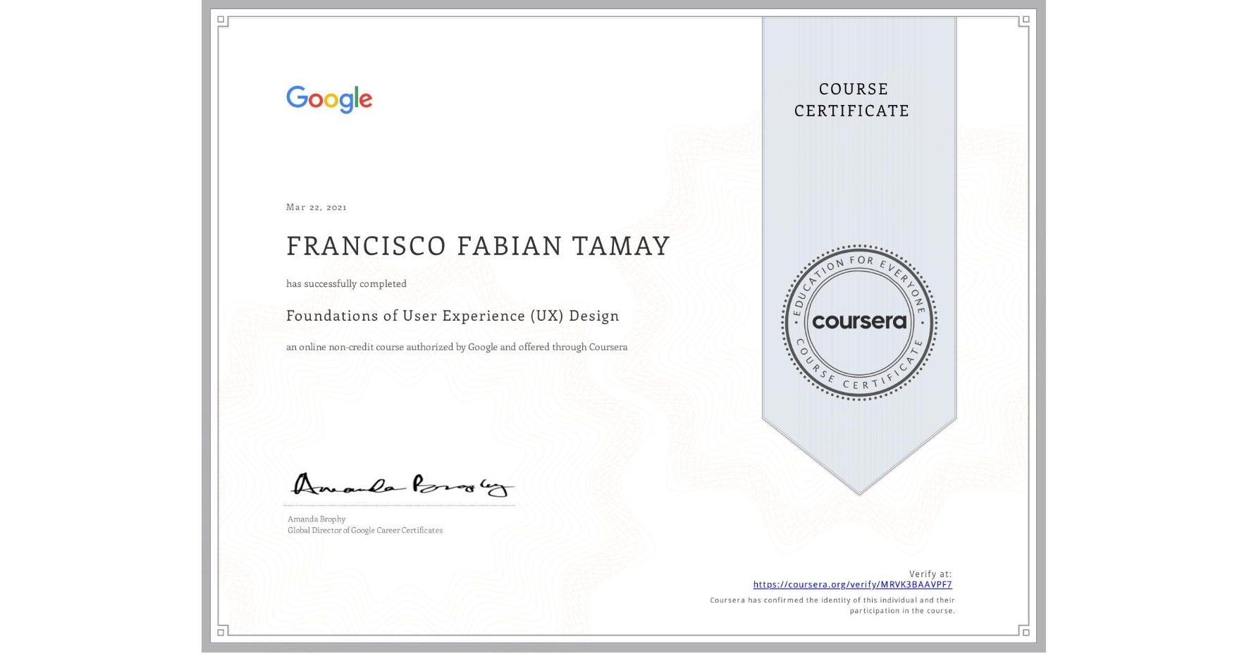 View certificate for FRANCISCO FABIAN  TAMAY, Foundations of User Experience (UX) Design, an online non-credit course authorized by Google and offered through Coursera