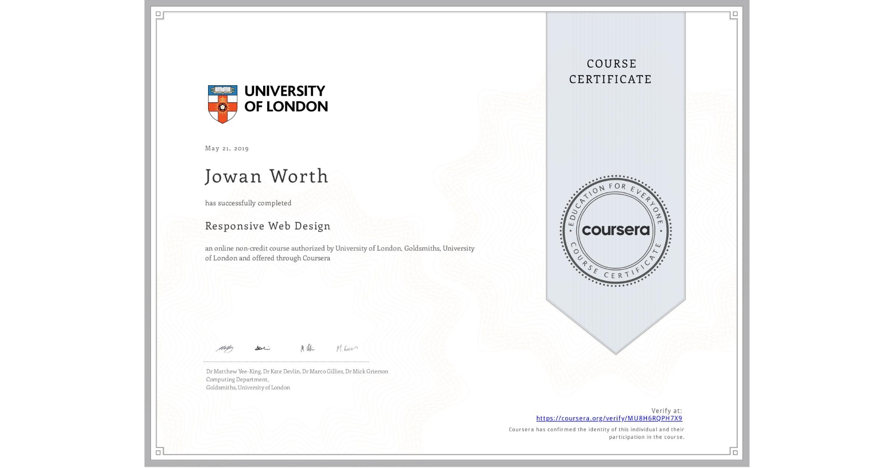 View certificate for Jowan Worth, Responsive Web Design, an online non-credit course authorized by University of London & Goldsmiths, University of London and offered through Coursera