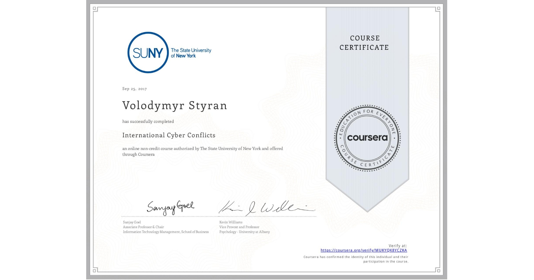 View certificate for Volodymyr Styran, International Cyber Conflicts, an online non-credit course authorized by The State University of New York and offered through Coursera
