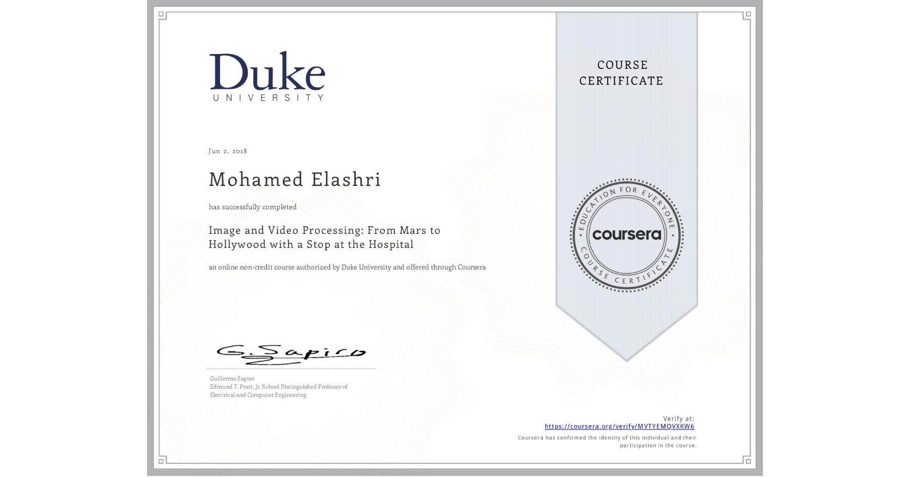 View certificate for Mohamed Elashri, Image and Video Processing: From Mars to Hollywood with a Stop at the Hospital, an online non-credit course authorized by Duke University and offered through Coursera