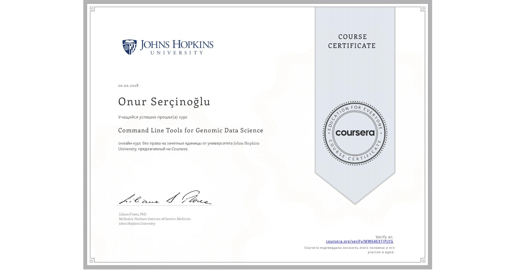 View certificate for Onur Serçinoğlu, Command Line Tools for Genomic Data Science, an online non-credit course authorized by Johns Hopkins University and offered through Coursera