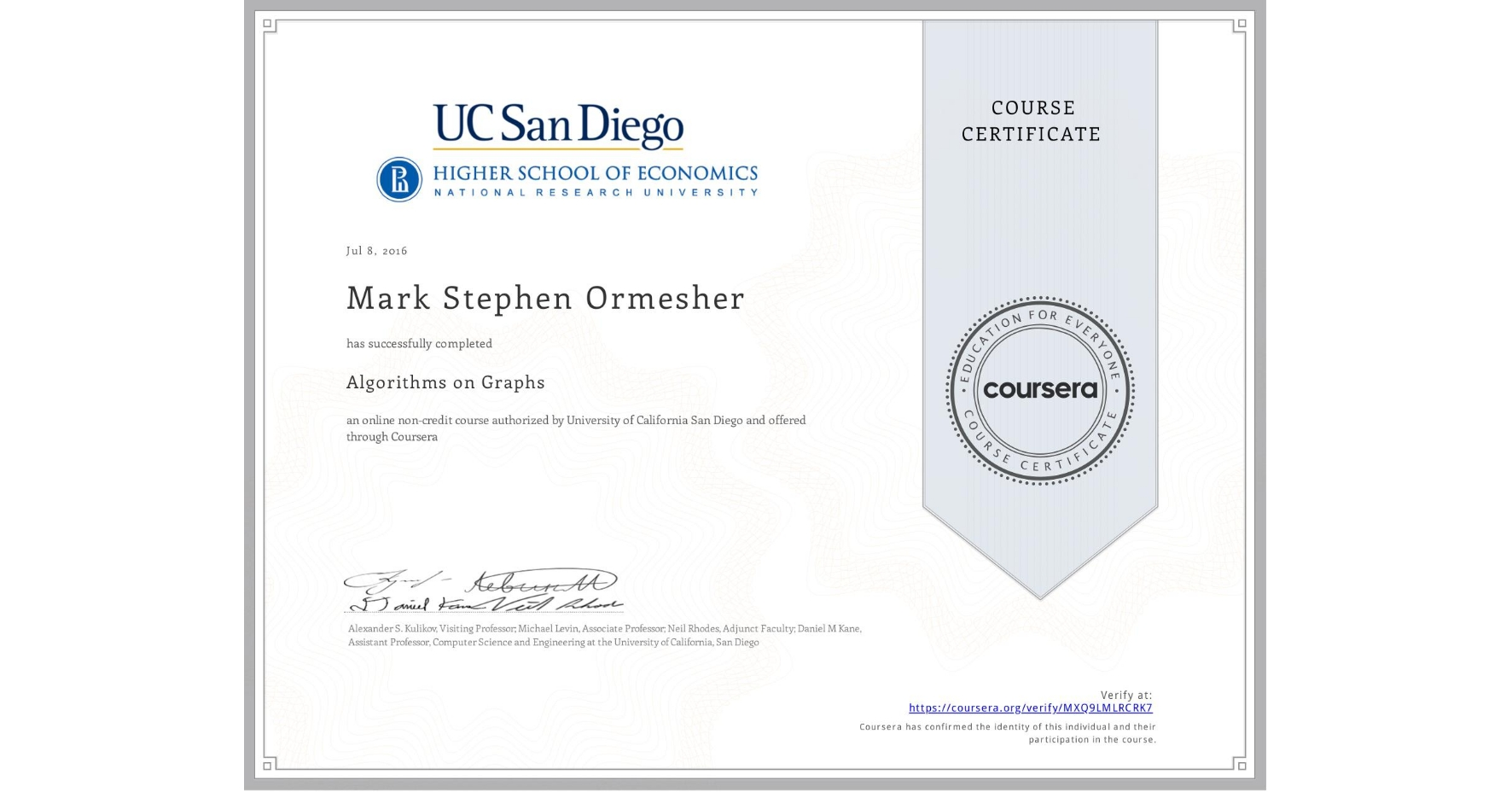 View certificate for Mark Stephen Ormesher, Algorithms on Graphs, an online non-credit course authorized by University of California San Diego & National Research University Higher School of Economics and offered through Coursera
