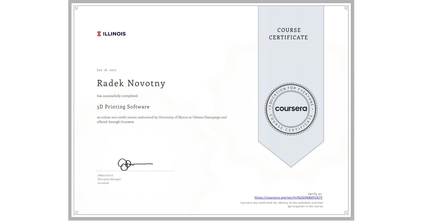 View certificate for Radek Novotny, 3D Printing Software, an online non-credit course authorized by University of Illinois at Urbana-Champaign and offered through Coursera