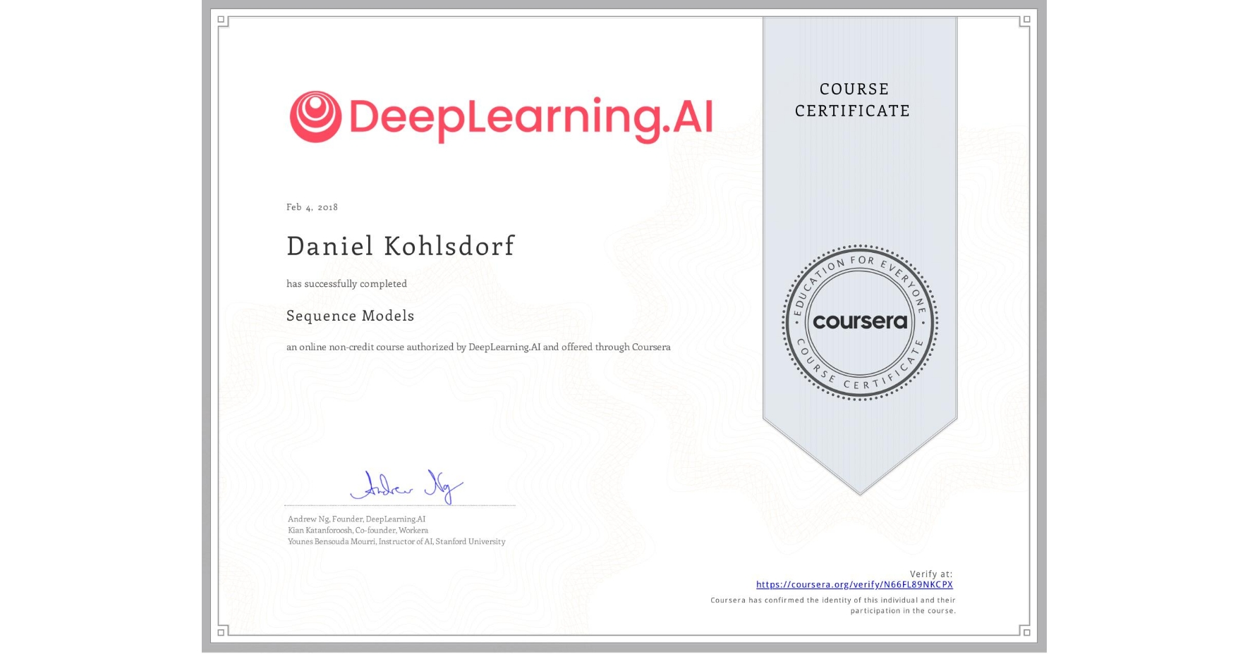 View certificate for Daniel Kohlsdorf, Sequence Models, an online non-credit course authorized by DeepLearning.AI and offered through Coursera