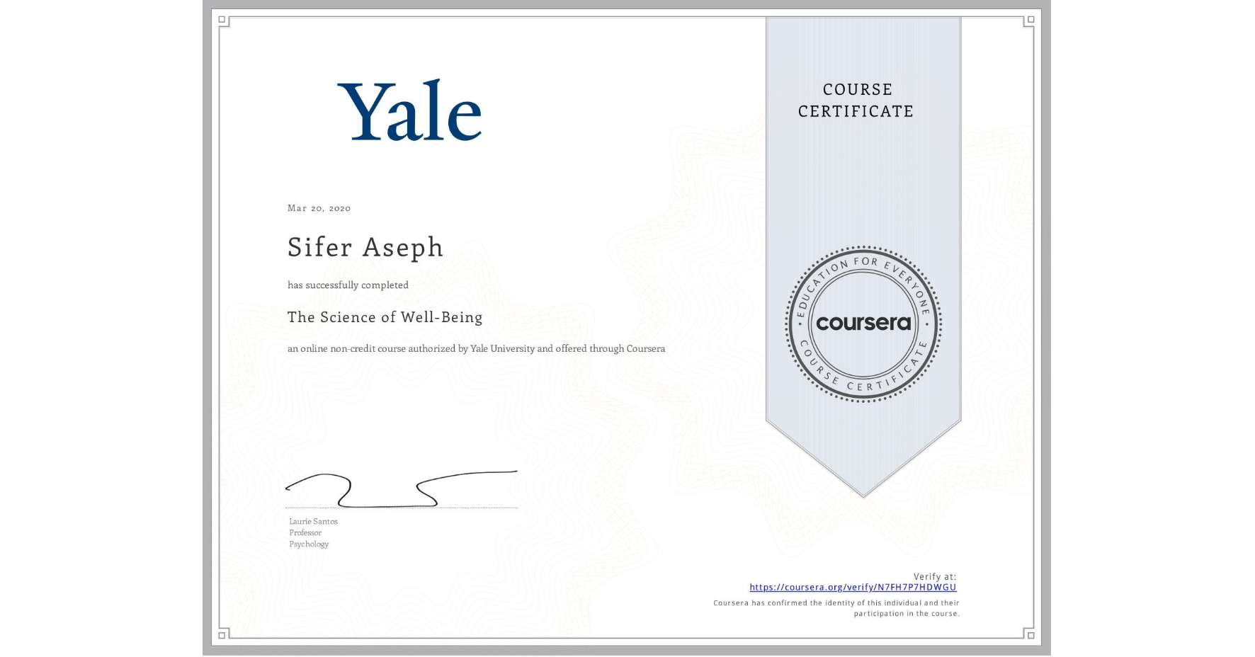 View certificate for Sifer Aseph, The Science of Well-Being, an online non-credit course authorized by Yale University and offered through Coursera