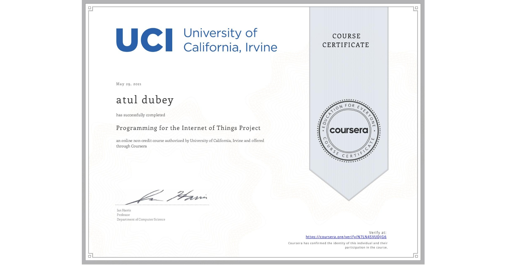 View certificate for atul dubey, Programming for the Internet of Things Project, an online non-credit course authorized by University of California, Irvine and offered through Coursera