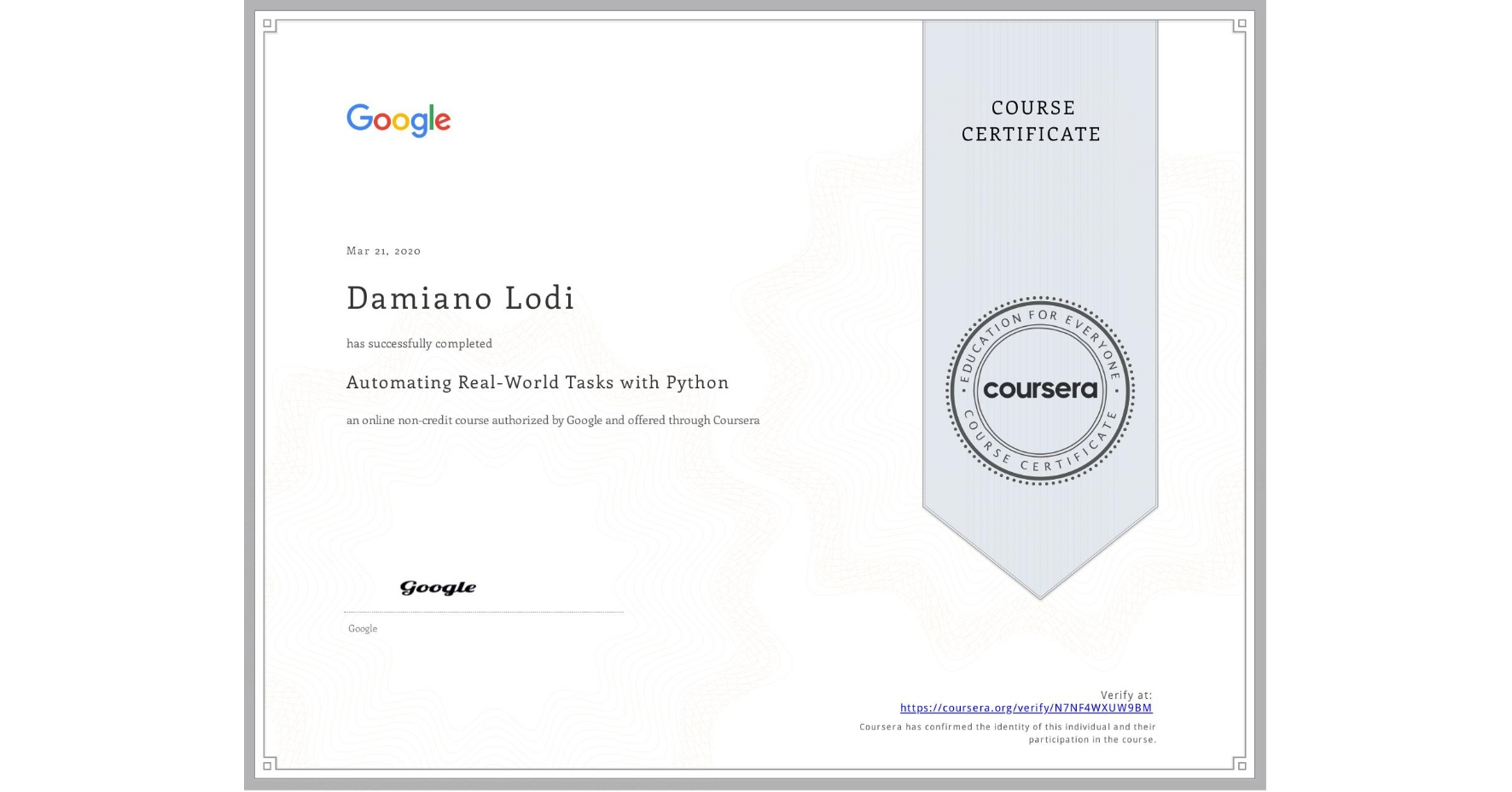 View certificate for Damiano Lodi, Automating Real-World Tasks with Python, an online non-credit course authorized by Google and offered through Coursera