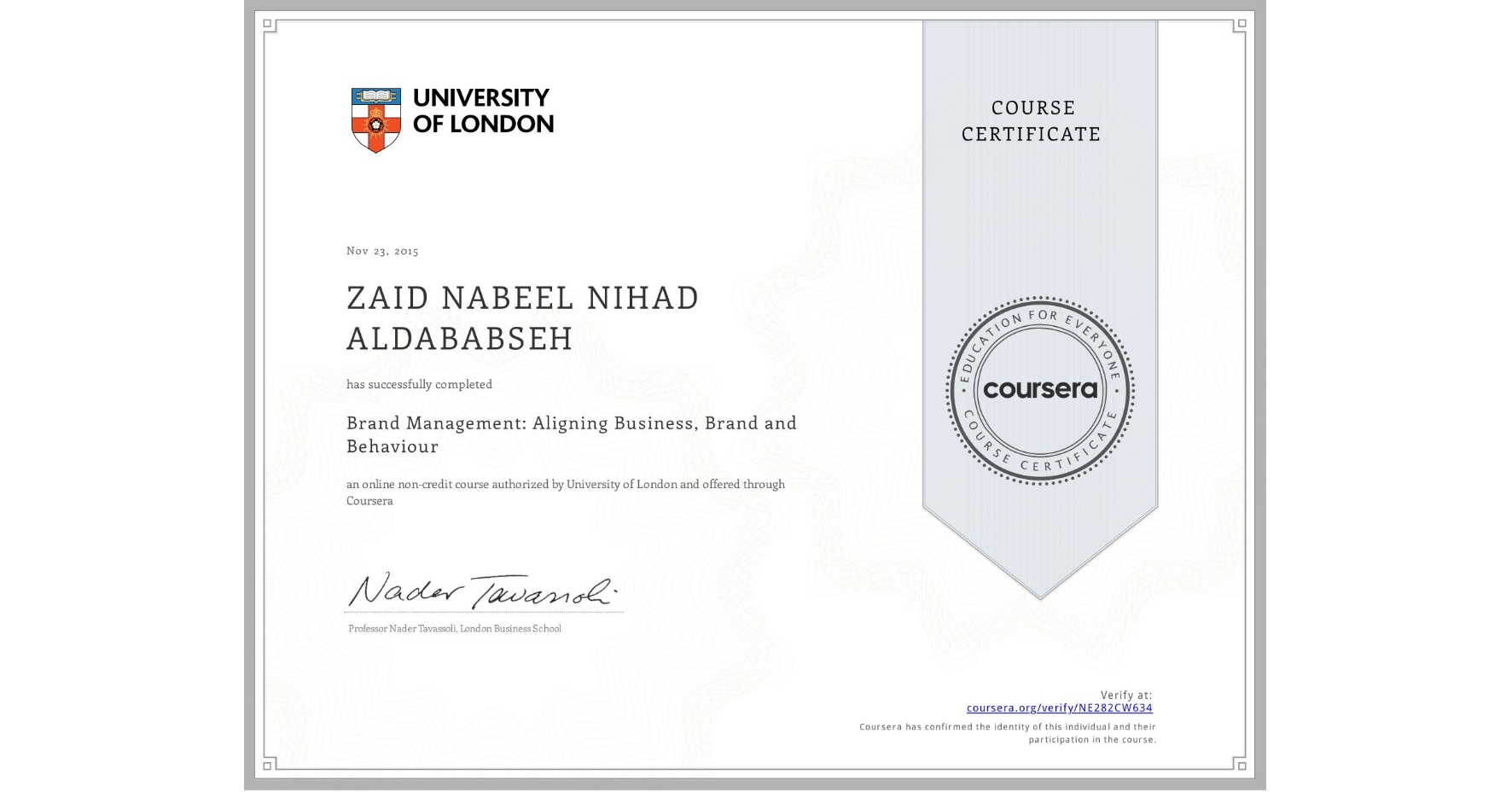 View certificate for ZAID NABEEL NIHAD  ALDABABSEH, Brand Management: Aligning Business, Brand and Behaviour, an online non-credit course authorized by University of London and offered through Coursera