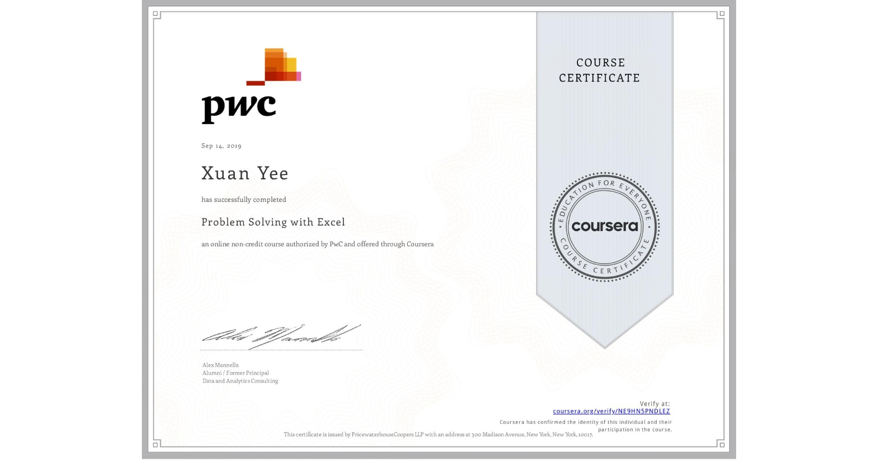 View certificate for Xuan Yee, Problem Solving with Excel , an online non-credit course authorized by PwC and offered through Coursera