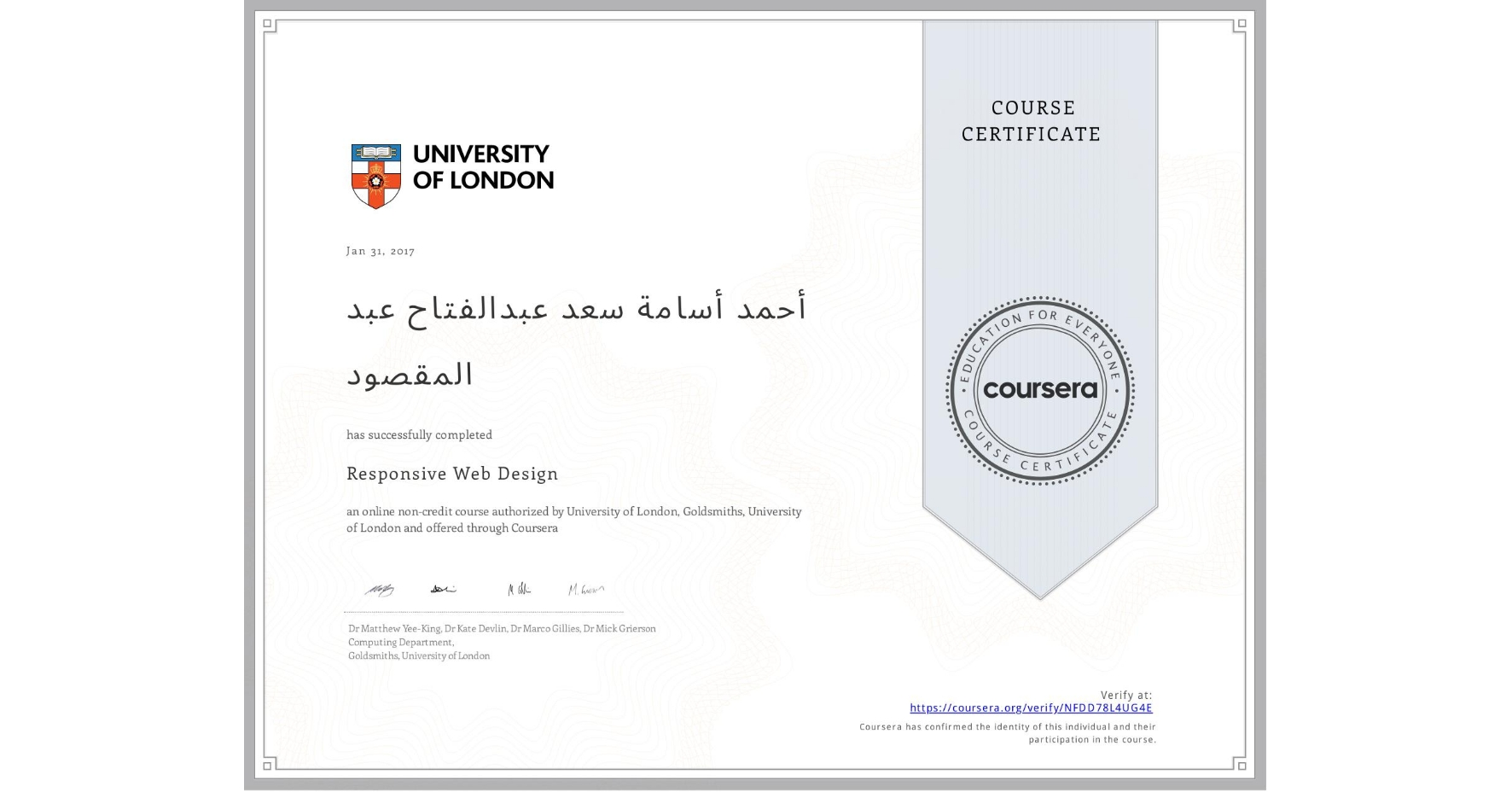 View certificate for Ahmad Osama Saad Abdel fatah, Responsive Web Design, an online non-credit course authorized by University of London & Goldsmiths, University of London and offered through Coursera
