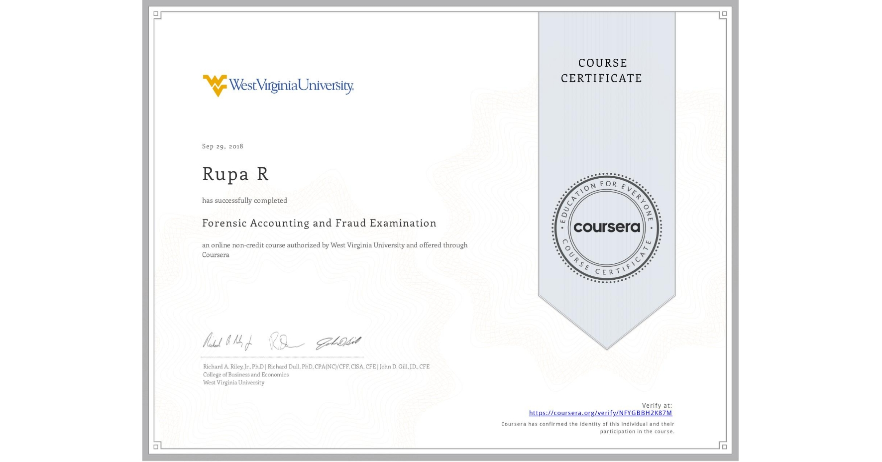 View certificate for Rupa R, Forensic Accounting and Fraud Examination, an online non-credit course authorized by West Virginia University and offered through Coursera