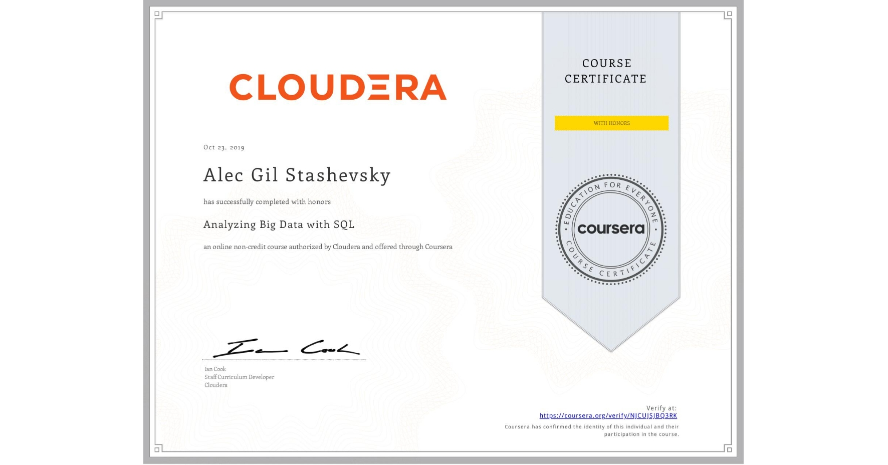 View certificate for Alec Gil Stashevsky, Analyzing Big Data with SQL, an online non-credit course authorized by Cloudera and offered through Coursera