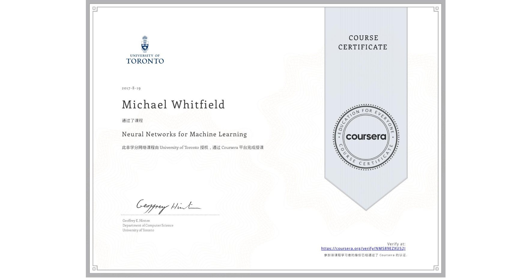 View certificate for Michael Whitfield, Neural Networks for Machine Learning, an online non-credit course authorized by University of Toronto and offered through Coursera