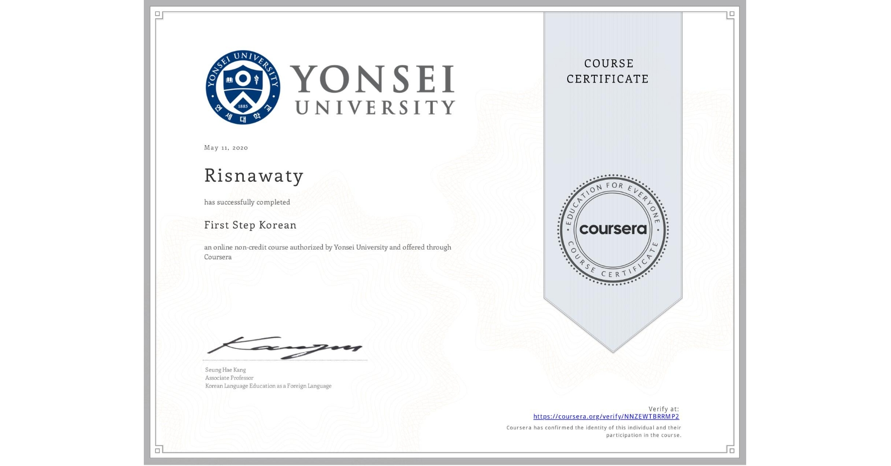 View certificate for Risnawaty , First Step Korean, an online non-credit course authorized by Yonsei University and offered through Coursera