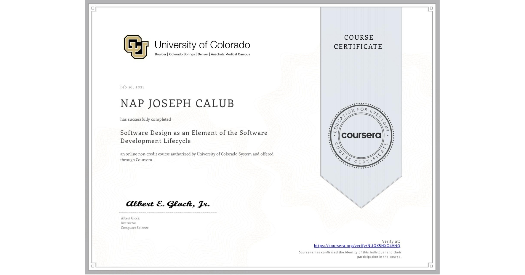 View certificate for NAP JOSEPH  CALUB, Software Design as an Element of the Software Development Lifecycle, an online non-credit course authorized by University of Colorado System and offered through Coursera