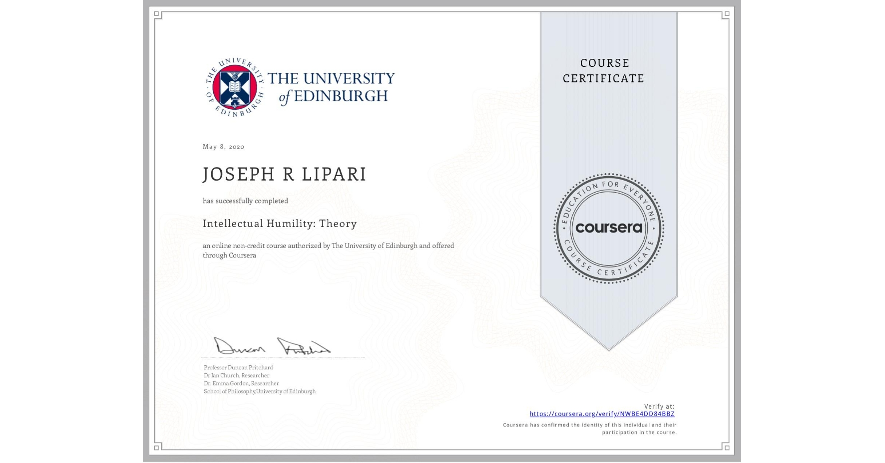 View certificate for JOSEPH R  LIPARI, Intellectual Humility: Theory, an online non-credit course authorized by The University of Edinburgh and offered through Coursera