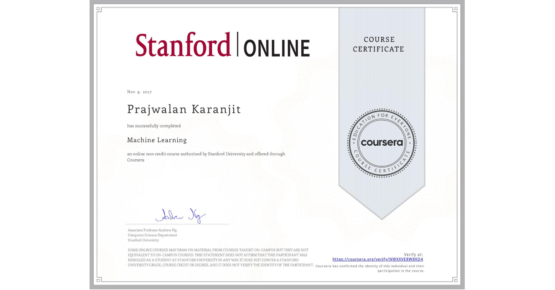 View certificate for Prajwalan Karanjit, Machine Learning, an online non-credit course authorized by Stanford University and offered through Coursera