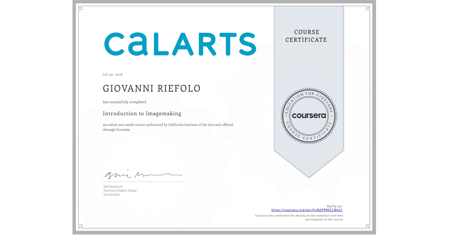 View certificate for GIOVANNI RIEFOLO, Introduction to Imagemaking, an online non-credit course authorized by California Institute of the Arts and offered through Coursera