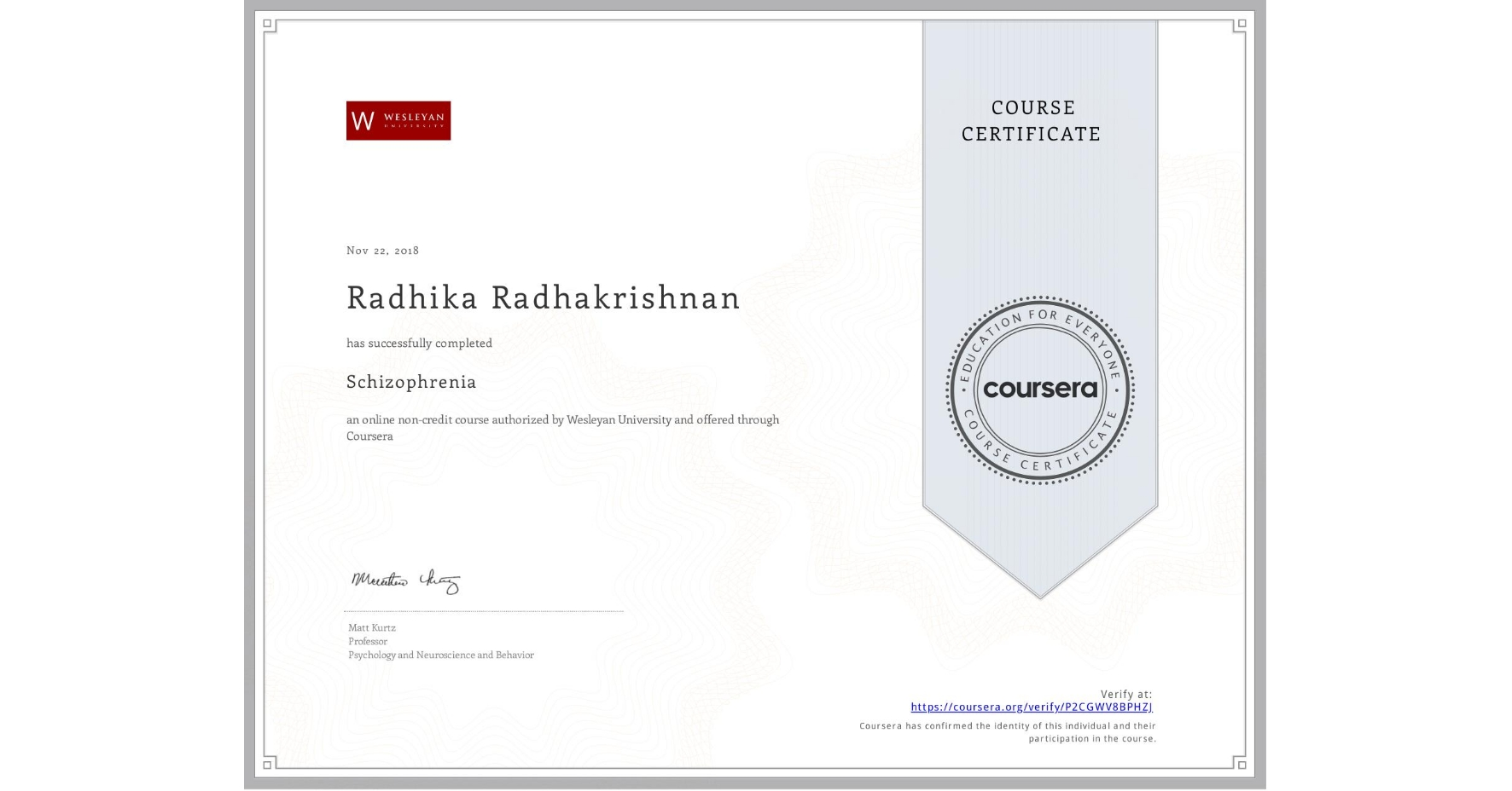View certificate for Radhika Radhakrishnan, Schizophrenia, an online non-credit course authorized by Wesleyan University and offered through Coursera