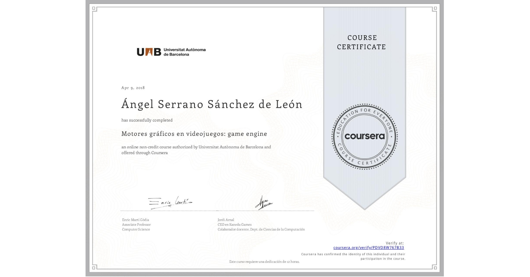 View certificate for Ángel Serrano Sánchez de León, Motores gráficos en videojuegos: game engine, an online non-credit course authorized by Universitat Autònoma de Barcelona and offered through Coursera