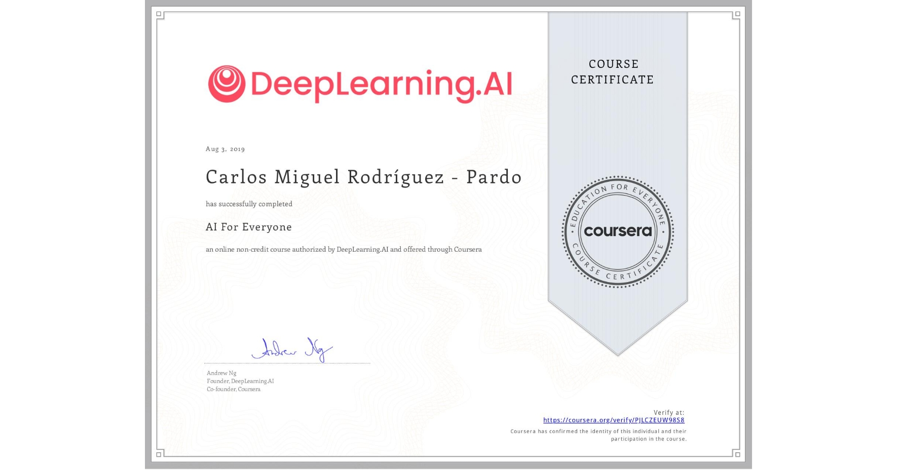 View certificate for Carlos Miguel Rodríguez - Pardo, AI For Everyone, an online non-credit course authorized by DeepLearning.AI and offered through Coursera