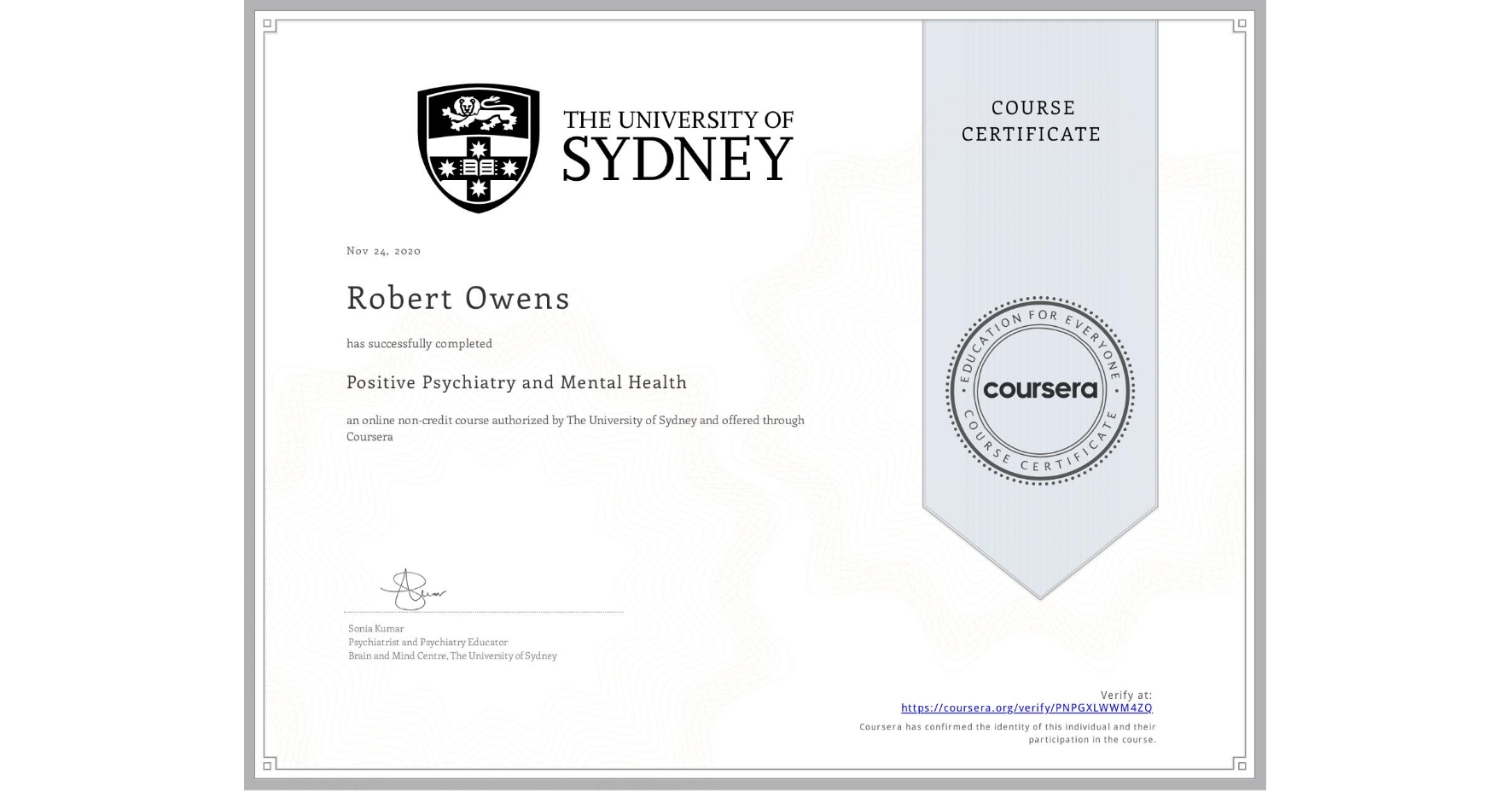 View certificate for Robert Owens, Positive Psychiatry and Mental Health , an online non-credit course authorized by The University of Sydney and offered through Coursera