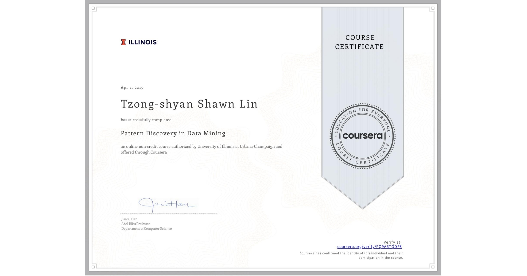 View certificate for Tzong-shyan Shawn Lin, Pattern Discovery in Data Mining, an online non-credit course authorized by University of Illinois at Urbana-Champaign and offered through Coursera