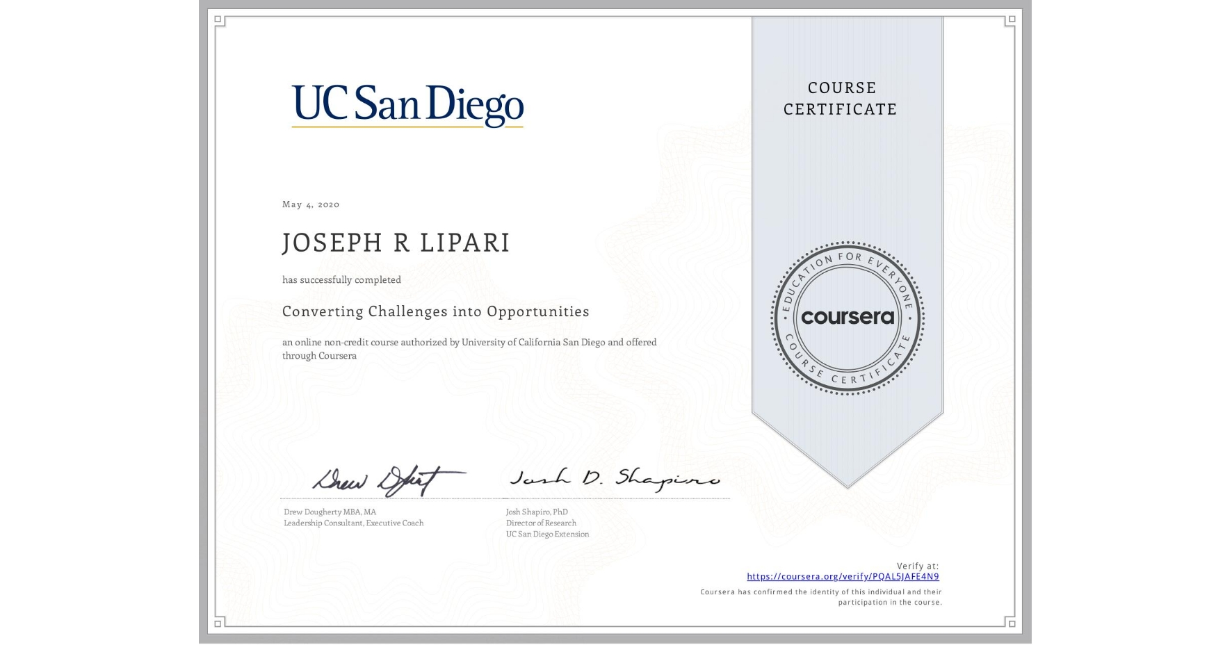 View certificate for JOSEPH R  LIPARI, Converting Challenges into Opportunities, an online non-credit course authorized by University of California San Diego and offered through Coursera