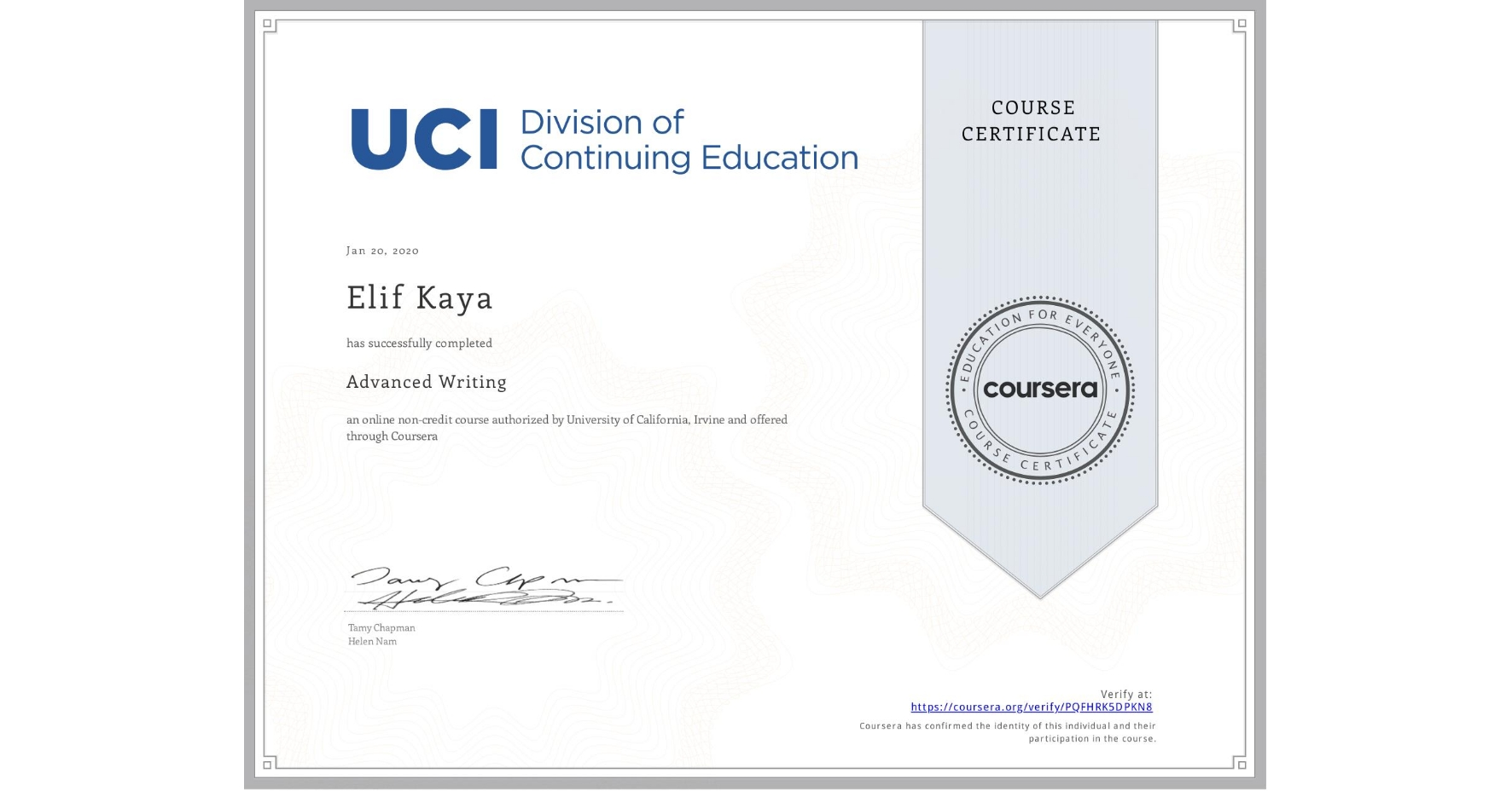 View certificate for Elif Kaya, Advanced Writing, an online non-credit course authorized by University of California, Irvine and offered through Coursera