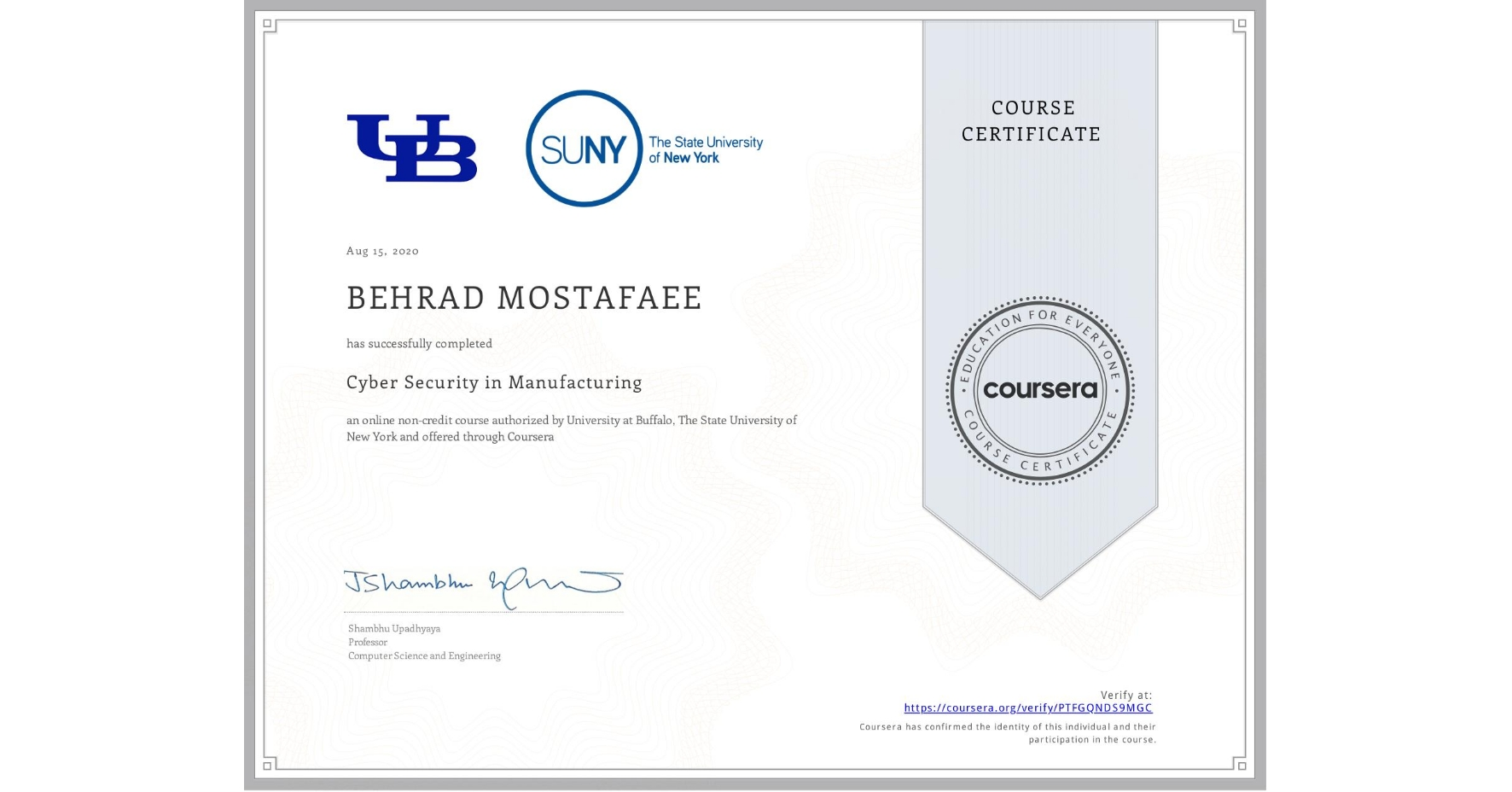 View certificate for Behrad Mostafaee, Cyber Security in Manufacturing  , an online non-credit course authorized by University at Buffalo & The State University of New York and offered through Coursera