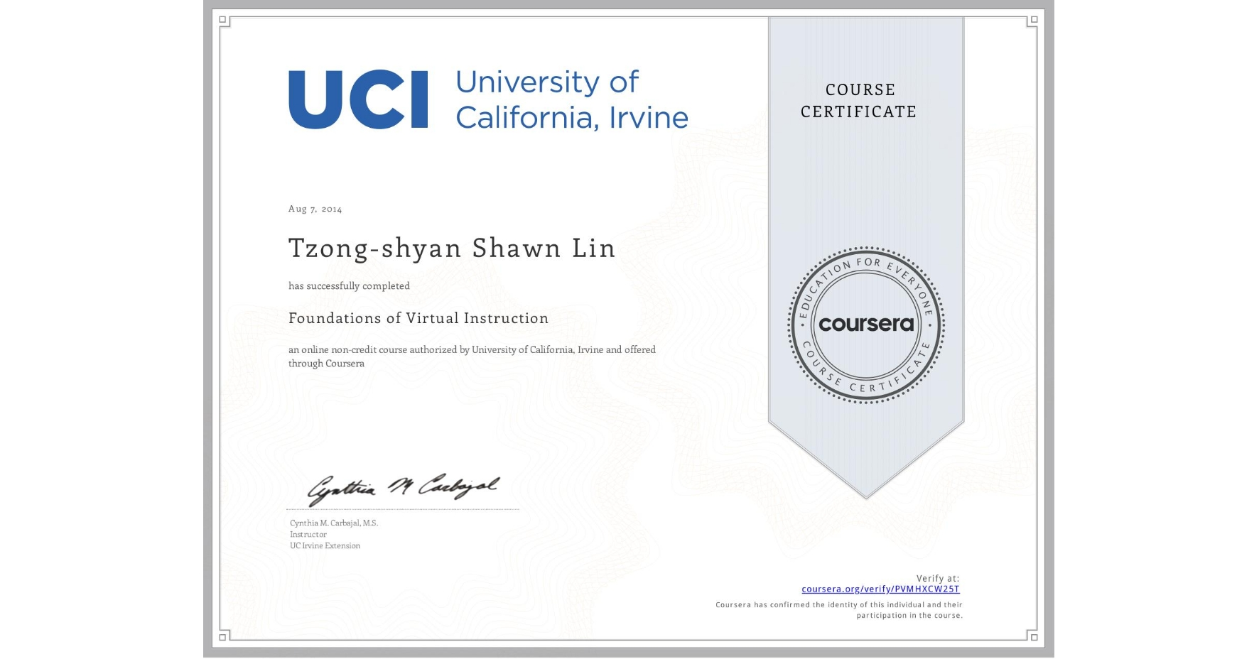 View certificate for Tzong-shyan Shawn Lin, Foundations of Virtual Instruction, an online non-credit course authorized by University of California, Irvine and offered through Coursera