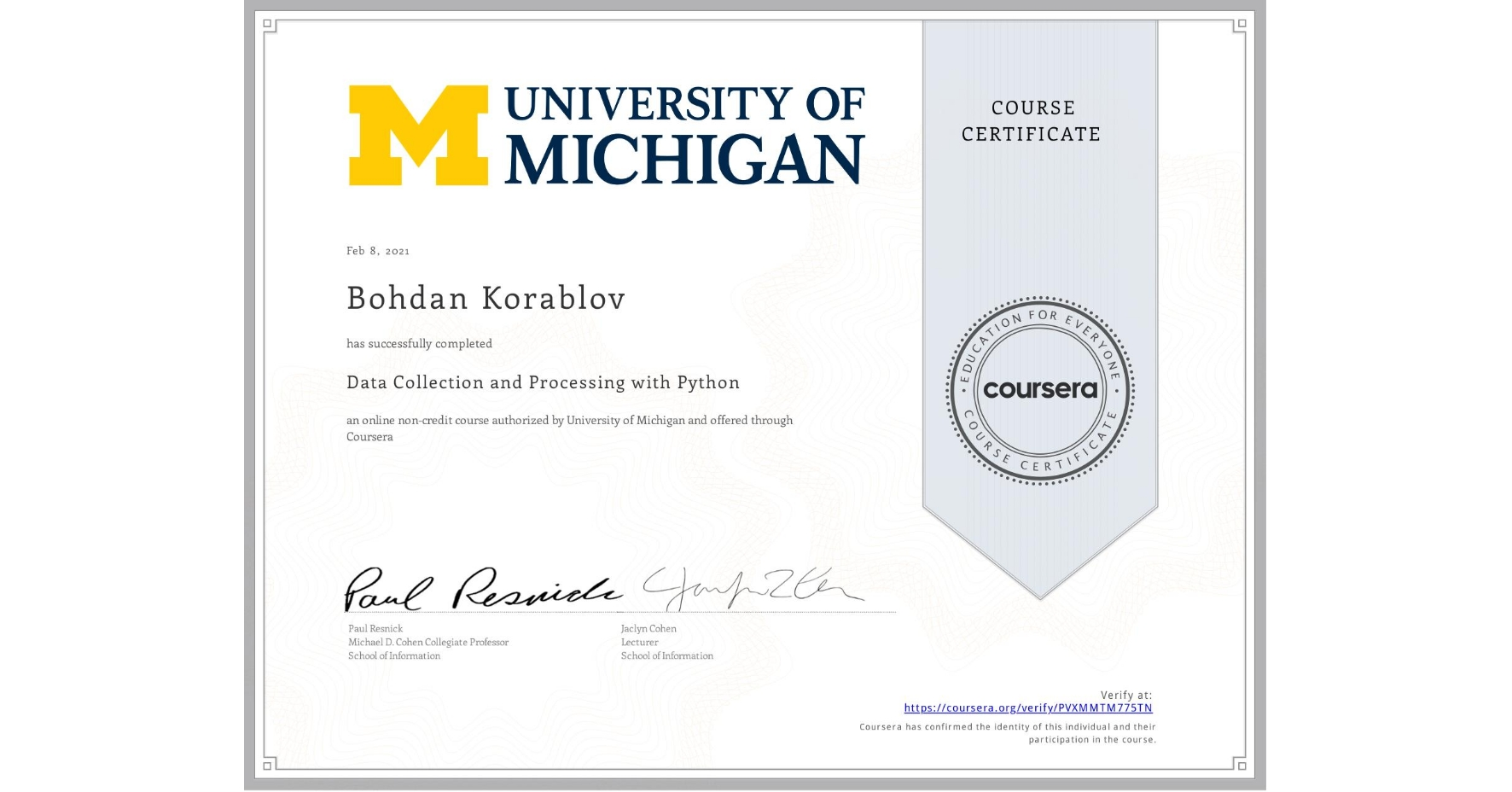 View certificate for Bohdan Korablov, Data Collection and Processing with Python, an online non-credit course authorized by University of Michigan and offered through Coursera