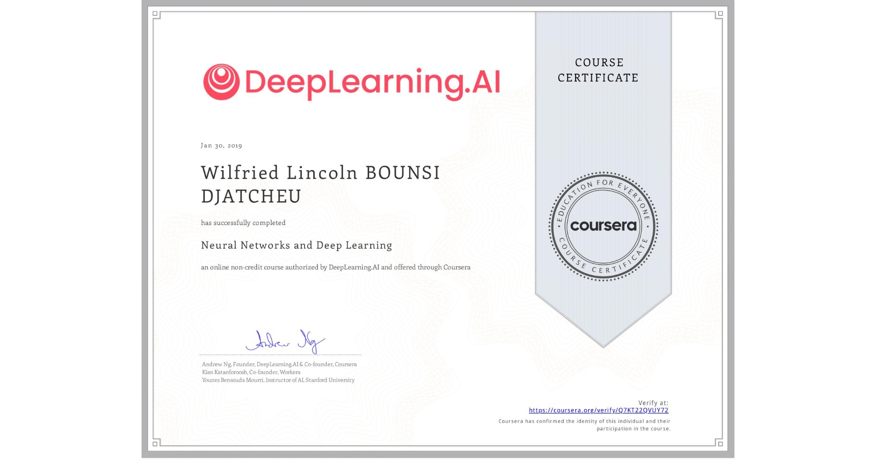 View certificate for Wilfried Lincoln BOUNSI DJATCHEU, Neural Networks and Deep Learning, an online non-credit course authorized by DeepLearning.AI and offered through Coursera