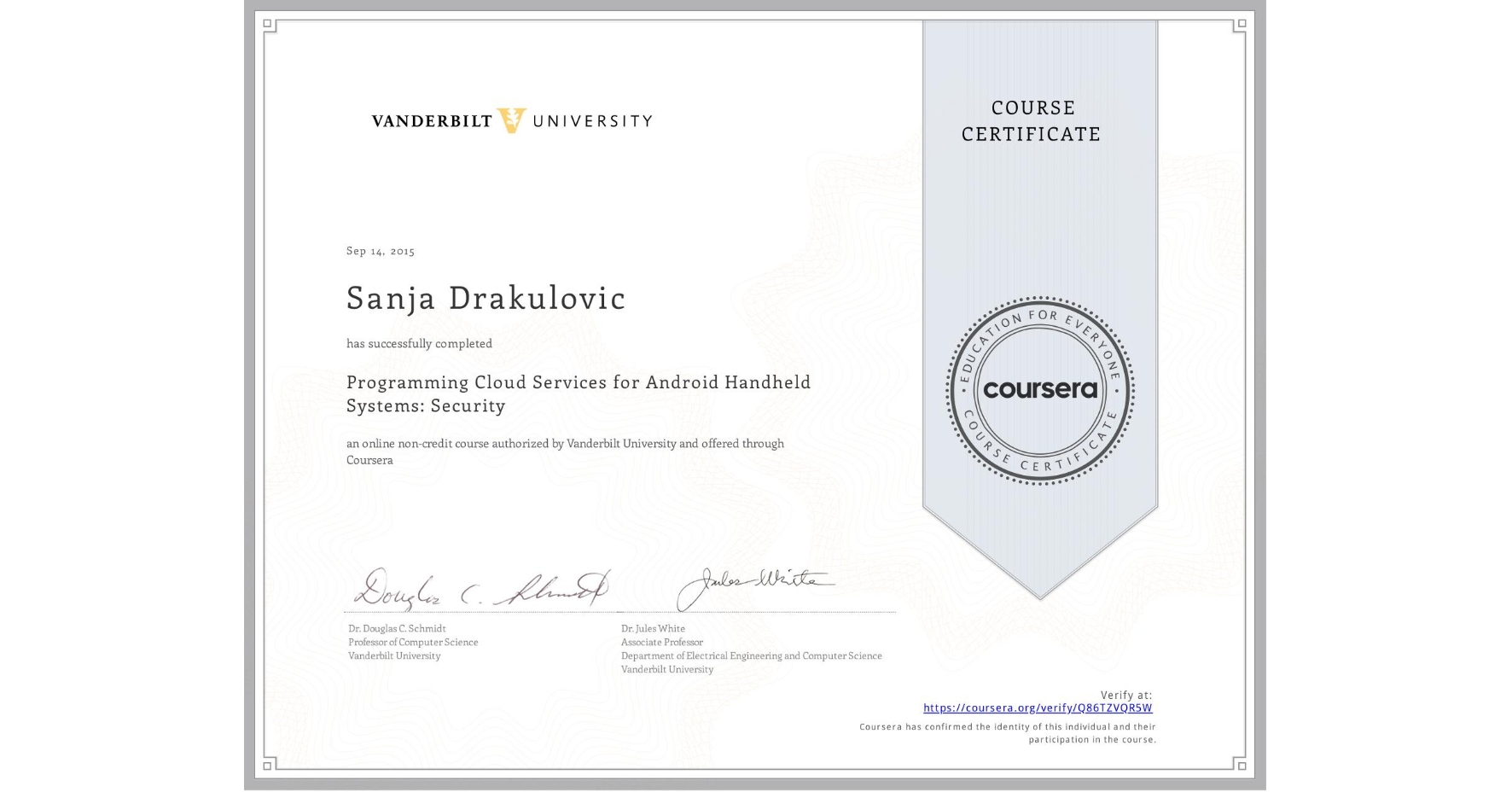 View certificate for Sanja Drakulovic, Programming Cloud Services for Android Handheld Systems: Security, an online non-credit course authorized by Vanderbilt University and offered through Coursera