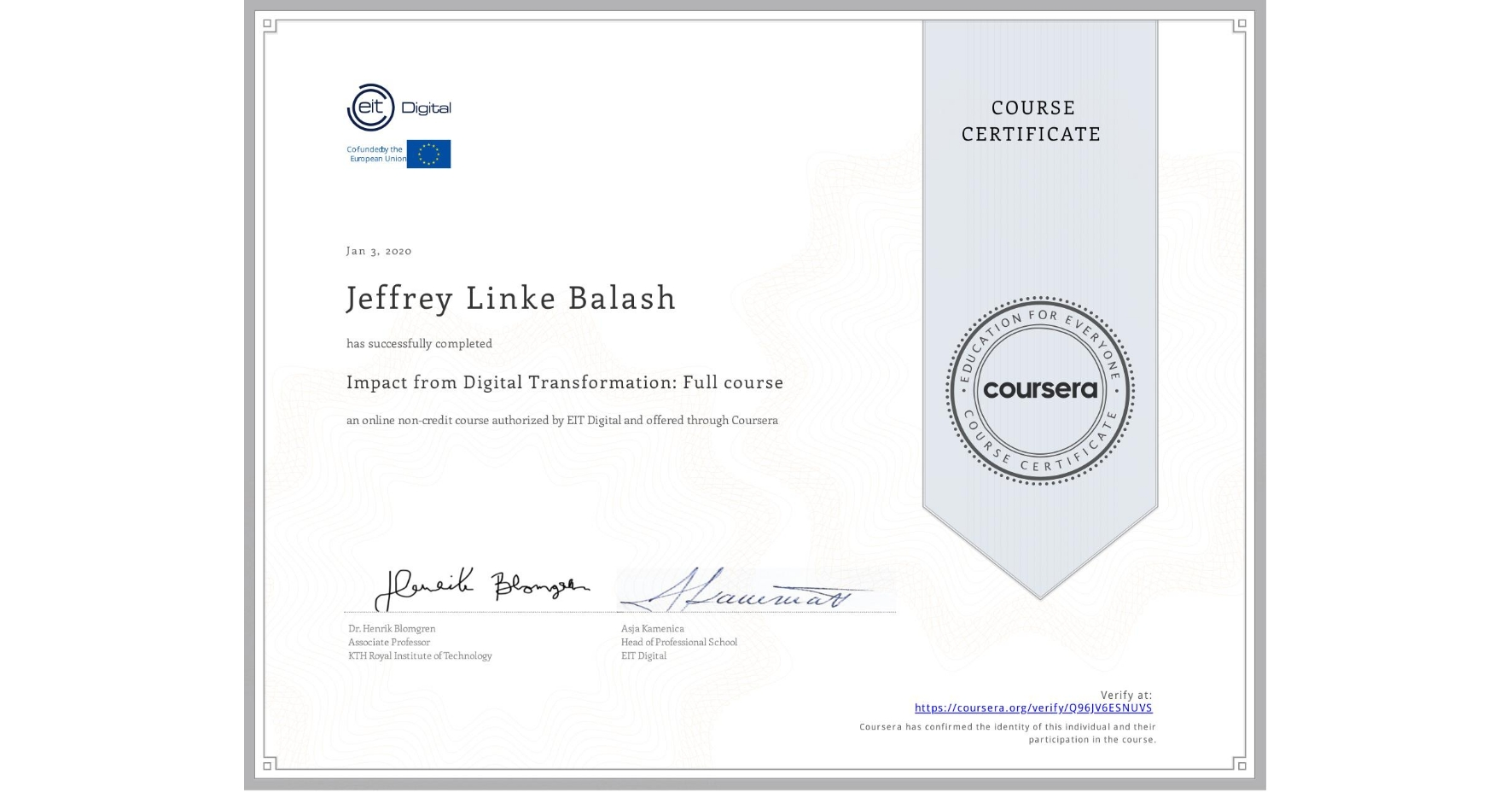 View certificate for Jeffrey Linke Balash, Impact from Digital Transformation: Full course, an online non-credit course authorized by EIT Digital  and offered through Coursera