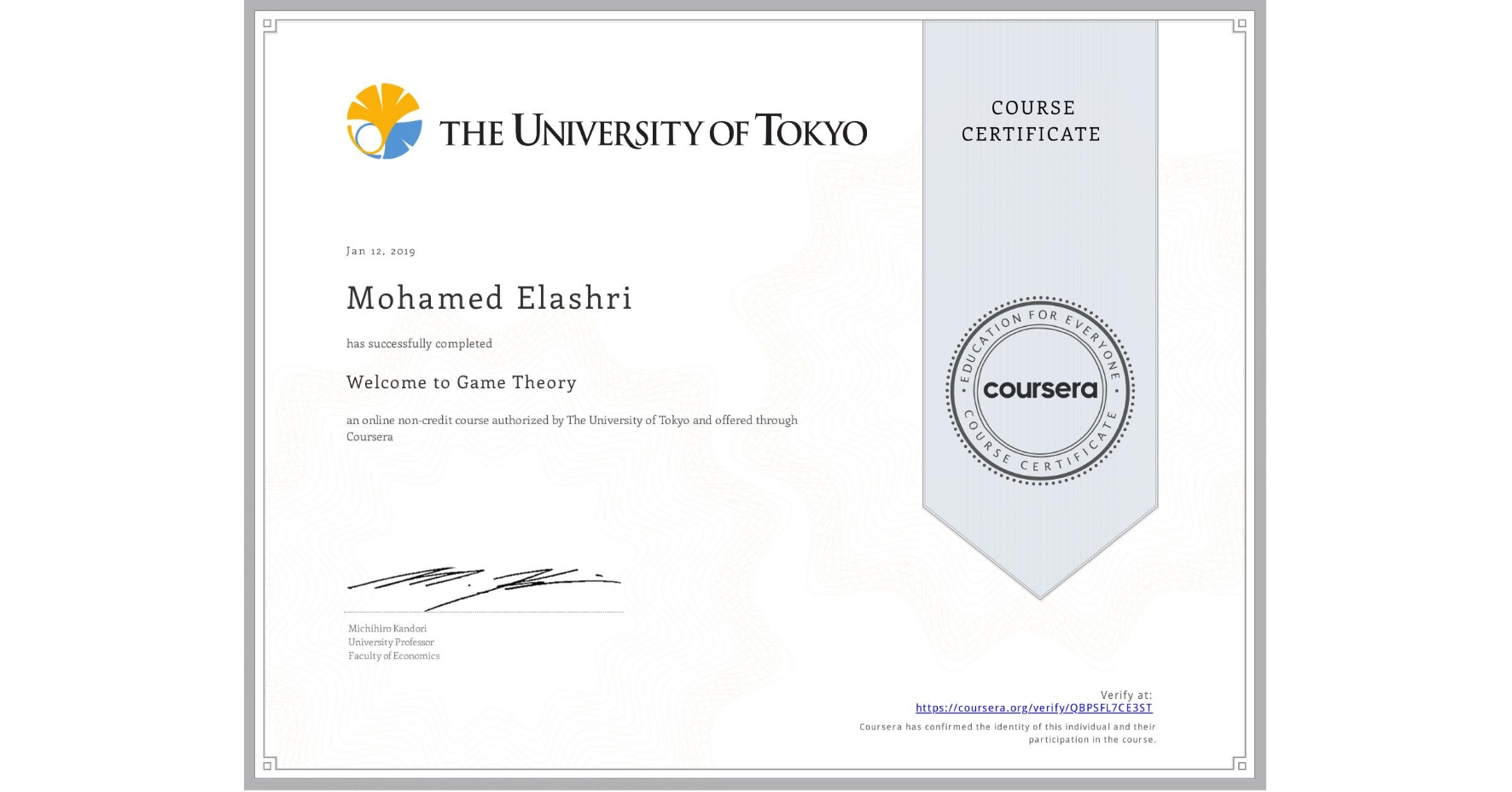 View certificate for Mohamed Elashri, Welcome to Game Theory, an online non-credit course authorized by The University of Tokyo and offered through Coursera