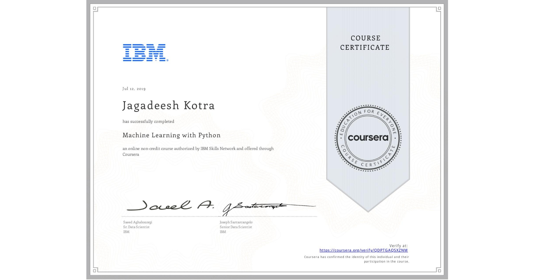 View certificate for Jagadeesh Kotra, Machine Learning with Python, an online non-credit course authorized by IBM and offered through Coursera