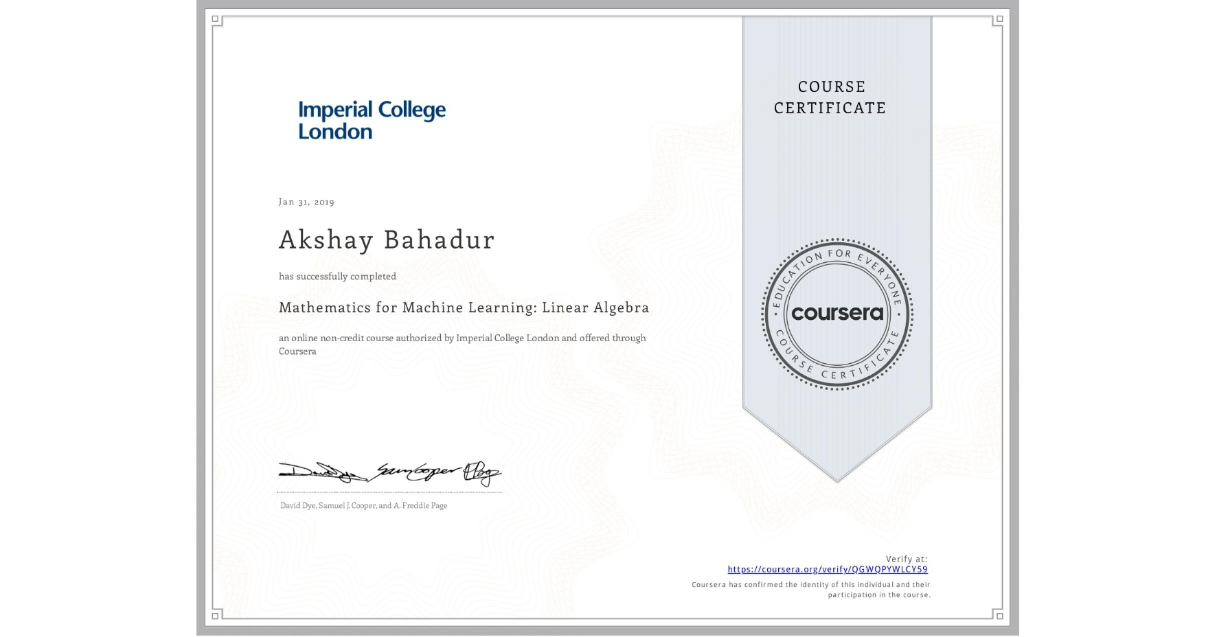 View certificate for Akshay Bahadur, Mathematics for Machine Learning: Linear Algebra, an online non-credit course authorized by Imperial College London and offered through Coursera