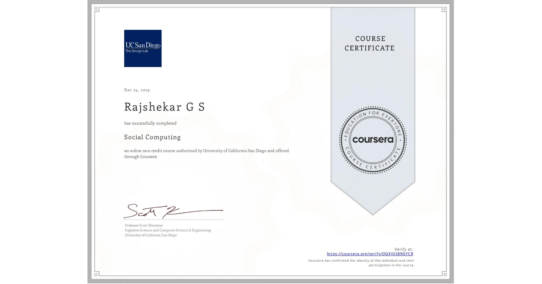 View certificate for Rajshekar G S, Social Computing, an online non-credit course authorized by University of California San Diego and offered through Coursera