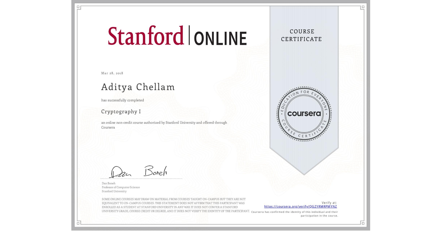 View certificate for Aditya Chellam, Cryptography I, an online non-credit course authorized by Stanford University and offered through Coursera